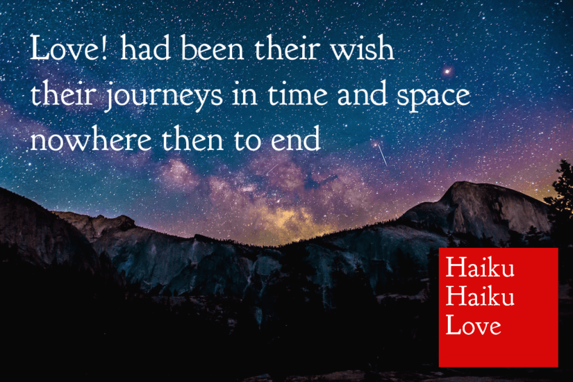Love! had been their wish · their journeys in time and space · nowhere then to end.